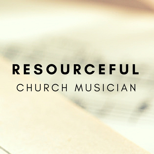 The Resourceful Church Musician